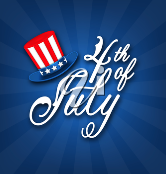 Illustration Happy 4th of July Card, Traditional American Banner with Hat Sam, Independence Day of USA. Handwritten Text - Vector