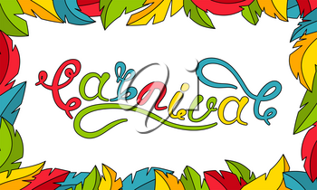 Calligraphic Lettering for Carnival Party. Frame made in Feathers - Illustration Vector