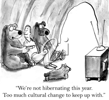 We're not hibernating this year. Too much cultural change to keep up with.