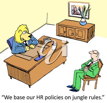 We base our HR policies on jungle rules.