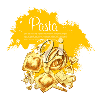 Italian pasta sketch poster. Traditional spaghetti, pappardelle and penne, macaroni, lasagna and bucatini. Vector Italy cuisine fettuccine and ravioli, tagliatelli or konkiloni noodle and tortiglioni