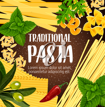 Traditional pasta poster Italian dish with greenery and chili pepper or olives. Spaghetti and macaroni, farfalle and lasagne, fusilli and orzo with mint and arugula, pastry food and seasoning vector