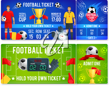 Soccer championship or football cup tournament ticket design templates. Vector ticket of footballer of sport football team, soccer ball and referee whistle or score table and champion victory ribbon