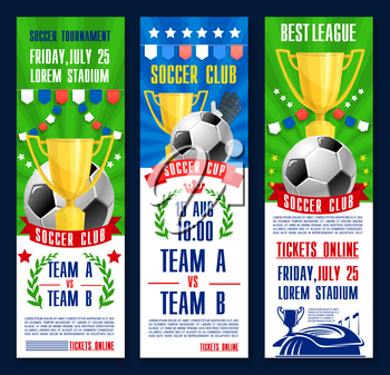 Soccer tournament or football sport match game poster banners. Vector soccer ball and golden cup championship with team league flags and football ball goal victory or winner champion laurel crown