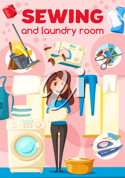 Laundry and sewing poster for dry cleaners service and clothing repair. Woman and washing or sewing machine, iron and thread coils, scissors and basin. Bucket and mop, gloves and broom vector