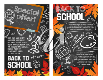 Back to School sale seasonal promo offer shop posters of school bag and lesson stationery on blackboard background. Vector school book or notebook and pencil or autumn maple leaf, globe and microscope
