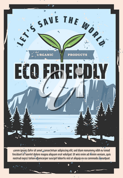 Save World and protect earth, environment vintage poster. Vector green organic and eco friendly products, protect nature water and forest trees, conservation social responsibility
