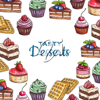 Dessert pastry and bakery food poster. Sweet cake with cream and chocolate, cupcake with strawberry and blueberry or bilberry, raspberries, cookie and sugar muffin, waffle. Shop and restaurant, meal a