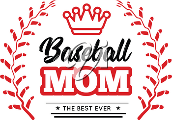 Baseball mom emblem with baseball wreath-style lacing and a king crown on white background. Vector design