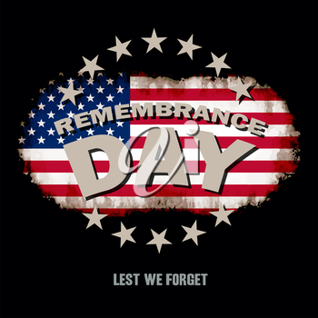 Grunge US flag on dark background with Remembrance Day and Lest we forget text memorial vector illustration