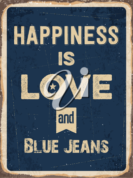 Retro metal sign Happiness is love and blue jeans, eps10 vector format