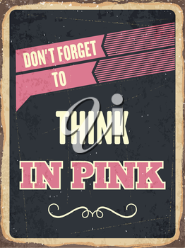 Retro metal sign  Think in pink, eps10 vector format