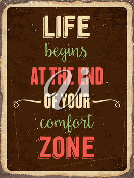 Retro metal sign   Life begins at the end of your comfort zone, eps10 vector format