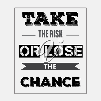 Retro motivational quote.  Take the risk or lose the chance. Vector illustration