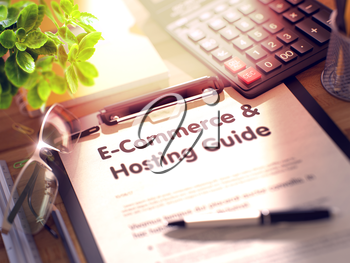 E-Commerce and Hosting Guide. Business Concept on Clipboard. Composition with Office Supplies on Desk. 3d Rendering. Toned and Blurred Illustration.