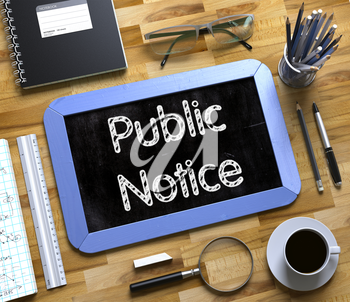 Top View of Office Desk with Stationery and Blue Small Chalkboard with Business Concept - Public Notice. Small Chalkboard with Public Notice. 3d Rendering.