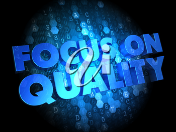 Focus on Quality Concept - Blue Color Text on Dark Digital Background.