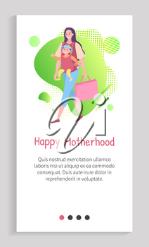 Smiling parent holding bag and baby sitting in special case, portrait view of walking mother with child, going together, happy motherhood vector. Slider for motherhood app