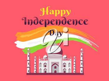 Happy Independance day in India colorful banner with famous Taj Mahal national flag colors above and big sign vector illustration.