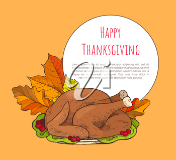 Happy Thanksgiving poster with turkey on plate. Festive poultry dish, cranberry and lettuce, autumn dry leaves vector illustration, congratulations.