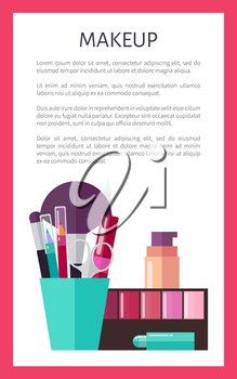Makeup promotional vertical poster with blushers palette, tube of mascara, skin foundation, bright eyeliners and thick brushes vector illustrations.