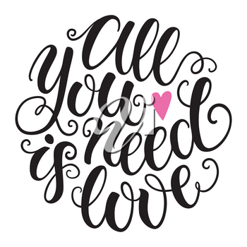 All you need is love doodle hand lettering romantic background. Greeting card design template. Can be used for website background, poster, printing, banner. Vector illustration