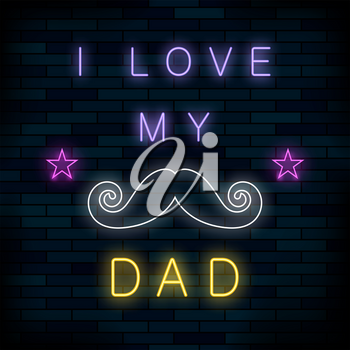 I Love my Dad Colorful Neon Banner Isolated on Brick Background