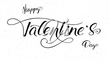 Happy Valentines day, calligraphy in handwritten style. Hand drawn brush pen lettering on white background. Template for holiday greeting, invitation, wedding cards Vector illustration, eps10.