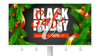 Billboard with ads of Black Friday sale. Holidays price reductions. Get Up to fifty percent discount. Banner with close up fir wreath and ribbon calligraphic lettering. Vector 3d illustration