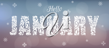 Hello January. Decorative Font made of swirls and floral elements. Blurred background with bokeh.