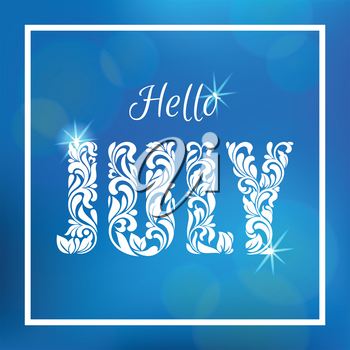 Hello JULY. Decorative Font made in swirls and floral elements. Blue blurred nature gradient backdrop with bokeh, spark and square frame.