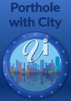 Background, Round Porthole Window on Blue Wall with City Landscape, Skyscrapers, Coastline and Place for Text. Eps10, Contains Transparencies. Vector