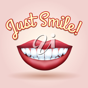 Smiling mouth with healthy teeth and wording Just Smile. Free font used.