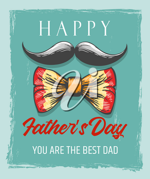 Happy fathers day Retro Poster on grunge background. Moustache and bow tie with letterings. Desing for celebration card. Vector illustration
