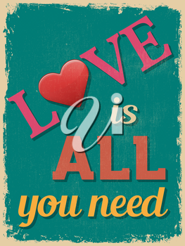 Valentine's Day Poster. Retro Vintage design. Love is All You Need. Vector illustration