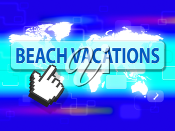 Beach Vacations Meaning Tropical Break And Coast