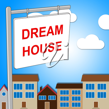 Dream House Representing Property Sign And Houses