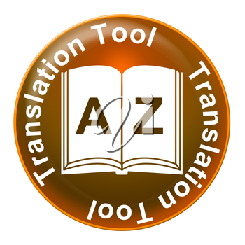 Translation Tool Representing Foreign Language And Convert