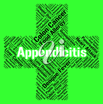 Appendicitis Word Representing Poor Health And Diseased
