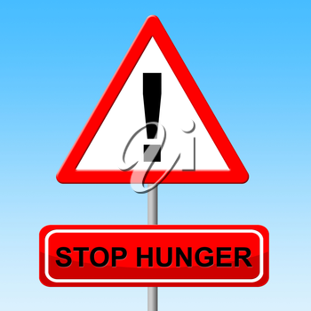 Stop Hunger Representing Lack Of Food And Caution Danger