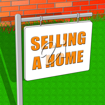 Selling A Home Indicating Property Sale 3d Illustration