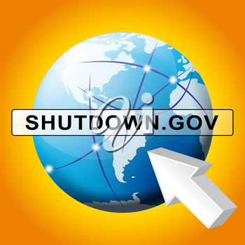 Government Shut Down Website Means United States Political Closure. President And Senators Cause Shutdown Across The Nation