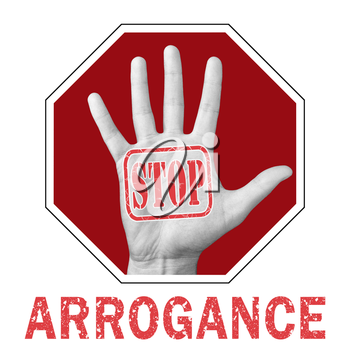 Stop arrogance conceptual illustration. Open hand with the text stop arrogance. Global social problem