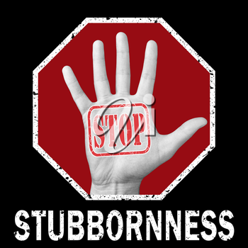 Stop stubbornness conceptual illustration. Open hand with the text stop stubbornness