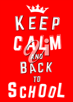 Poster Keep Calm and back to School. Vector illustration.