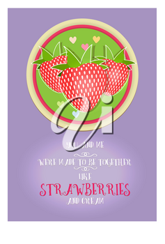 Postcard Valentines day from a philosophical phrase about love, strawberry and cream. Lettering, beautiful decorative text. The heart and love. Picture is hand drawing.