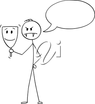 Vector cartoon stick figure drawing conceptual illustration of evil man or businessman hiding behind or wearing likeable or personable smiling mask. Empty speech balloon for your text.