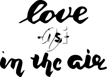 Love is in the air postcard. Phrase for Valentine s day. Ink illustration. Modern brush calligraphy. Isolated on white background.