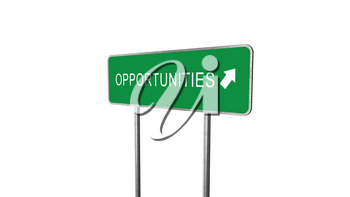 Opportunities Green Road Sign With Direction Arrow Isolated On White Background. Business Concept 3D Rendering
