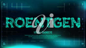 Roentgen Banner Vector. Medical Background. Transparent Roentgen X-Ray Text With Bones. Radiology 3D Scan. Medical Health Typography. Futuristic Illustration